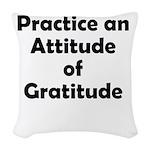 attitude-gratitude Woven Throw Pillow