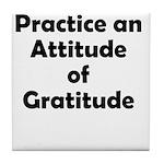 attitude-gratitude Tile Coaster