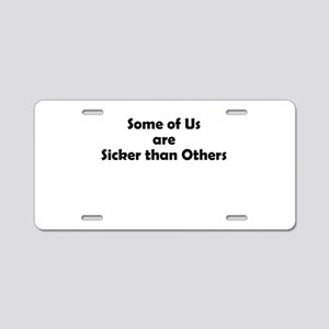 sicker-than-others-1 Aluminum License Plate