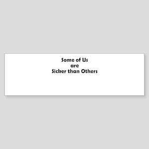 sicker-than-others-1 Sticker (Bumper)