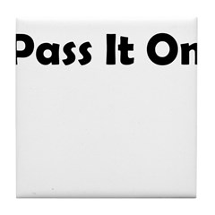 pass-it-on Tile Coaster