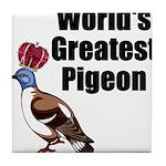 greatestpigeon Tile Coaster