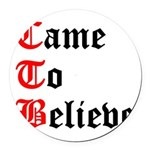 came-to-believe-oldeng Round Car Magnet