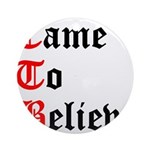 came-to-believe-oldeng Round Ornament