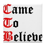 came-to-believe-oldeng Tile Coaster