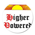 HIgher Powered (Sunrise) Round Car Magnet