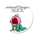 Emotional Hangovers Round Car Magnet