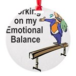 Working on My Emotional Balance Round Ornament