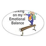 Working on My Emotional Balance Sticker (Oval)
