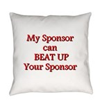 My Sponsor Can Beat Up Your Sponsor Everyday Pillo