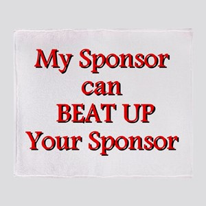 My Sponsor Can Beat Up Your Sponsor Throw Blanket