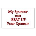 My Sponsor Can Beat Up Your Sponsor Sticker (Recta