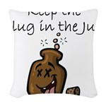 Keep the Plug in the Jug Woven Throw Pillow