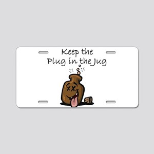 Keep the Plug in the Jug Aluminum License Plate