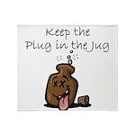 Keep the Plug in the Jug Throw Blanket