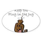Keep the Plug in the Jug Sticker (Oval 10 pk)