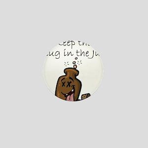 Keep the Plug in the Jug Mini Button