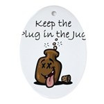 Keep the Plug in the Jug Oval Ornament