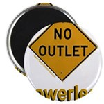 No Outlet Powerless Magnet