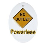 No Outlet Powerless Oval Ornament