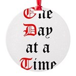 One Day at a Time Round Ornament
