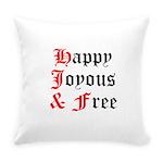 Happy Joyous Free Everyday Pillow