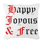 Happy Joyous Free Woven Throw Pillow