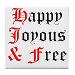 Happy Joyous Free Tile Coaster