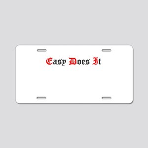 Easy Does It (Old Style) Aluminum License Plate