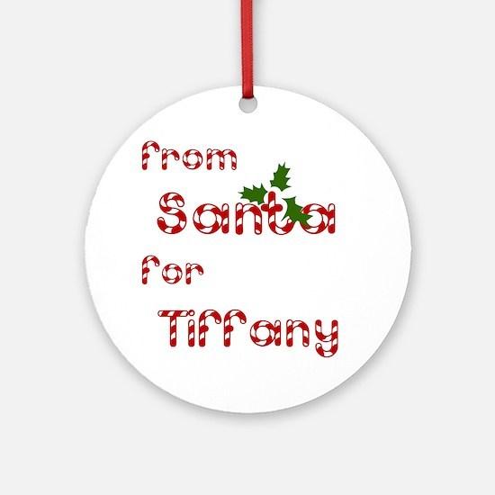 From Santa For Tiffany Ornament (Round)