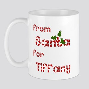 From Santa For Tiffany Mug