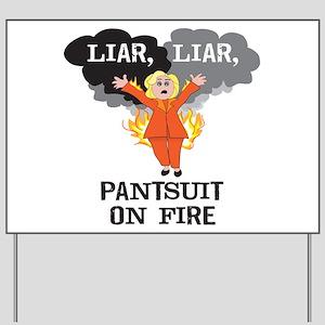 Liar Liar Pantsuit On Fire Yard Sign