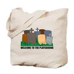 Welcome To Playground Tote Bag