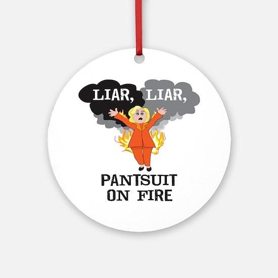 Liar Liar Pantsuit On Fire Round Ornament
