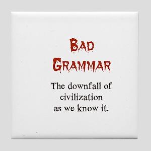 Bad Grammar Tile Coaster