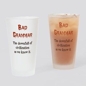 Bad Grammar Drinking Glass