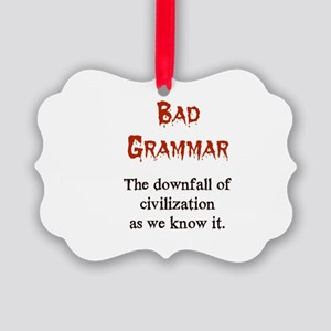 Bad Grammar Picture Ornament