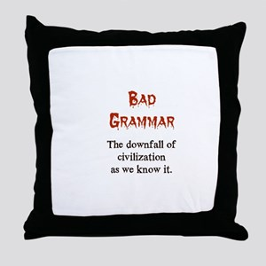 Bad Grammar Throw Pillow