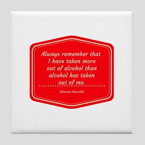 More Out Of Alcohol Tile Coaster
