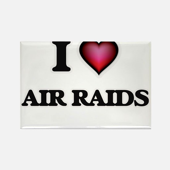 I Love Air Raids Magnets