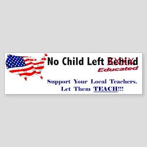 No Child Left Educated Bumper Sticker