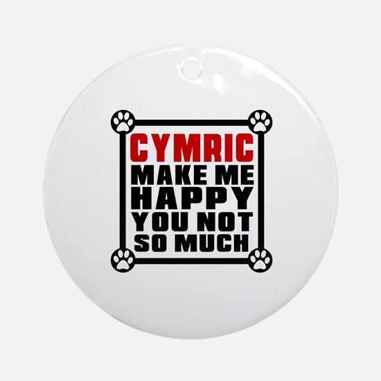 Cymric Cat Make Me Happy Round Ornament