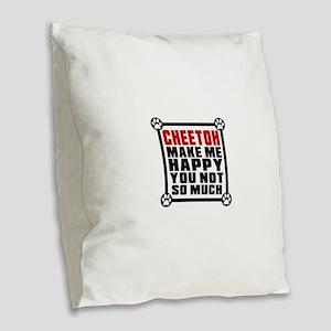 Cheetoh Cat Make Me Happy Burlap Throw Pillow