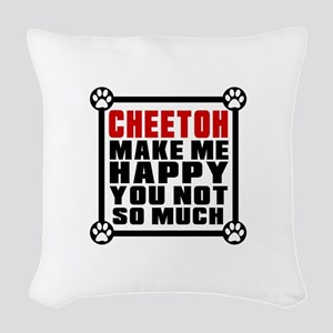 Cheetoh Cat Make Me Happy Woven Throw Pillow