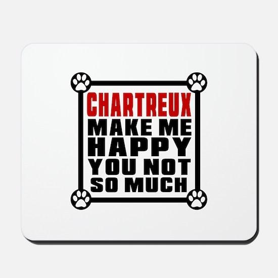 Chartreux Cat Make Me Happy Mousepad
