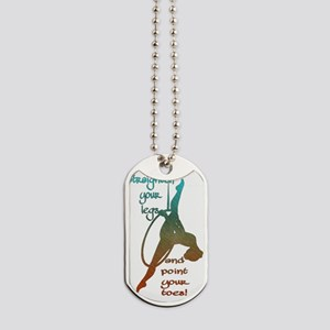 Straighten your legs and point your toes Dog Tags