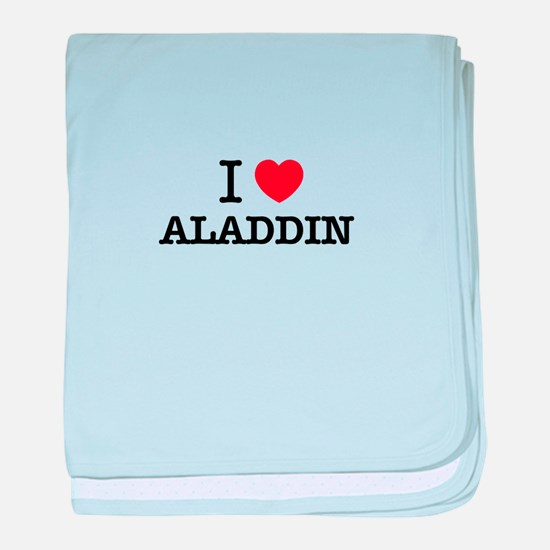 I Love ALADDIN baby blanket