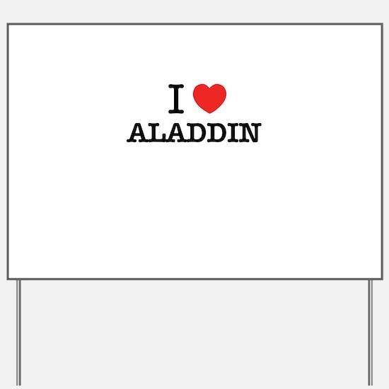 I Love ALADDIN Yard Sign