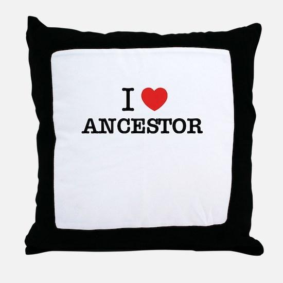 I Love ANCESTOR Throw Pillow