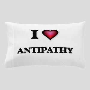 I Love Antipathy Pillow Case